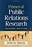 Primer of Public Relations Research, Second Edition
