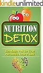 Nutrition Detox: Bien Manger Pour Une...