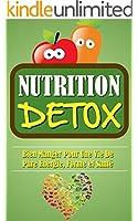 Nutrition Detox: Bien Manger Pour Une Vie De Pure Energie, Forme Et Sant�.