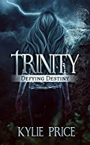 TRINITY - DEFYING DESTINY: TRINITY SERIES #2
