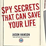 img - for Spy Secrets That Can Save Your Life: A Former CIA Officer Reveals Safety and Survival Techniques to Keep You and Your Family Protected book / textbook / text book