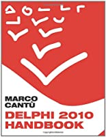 Delphi 2010 Handbook: A Guide to the New Features of Delphi 2010 Front Cover