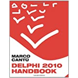 "Delphi 2010 Handbook: A Guide to the New Features of Delphi 2010; upgrading from Delphi 2009von ""Marco Cant�"""