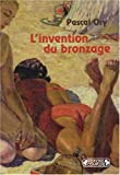 echange, troc Pascal Ory - L'invention du bronzage : Essai d'une histoire culturelle