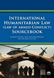 img - for International Humanitarian Law (Law of Armed Conflict) Sourcebook book / textbook / text book