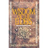 Wisdom of the Elders: Sacred Native Stories of Nature by Suzuki, David, Knudtson, Peter published by Bantam (1993...