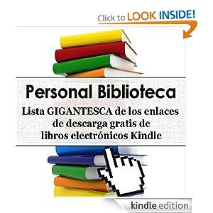 Personal Biblioteca - Lista GIGANTESCA de 298 enlaces de descarga gratis de libros electrónicos Kindle (Personal...