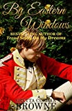 BY EASTERN WINDOWS (Macquarie Series Book 1)
