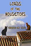 Lords of the Housetops: Thirteen Cat Tales by Mark Twain, Edgar Allen Poe and Many More (Timeless Classic Books)