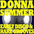 Donna Summer - Early Disco & Rare Grooves