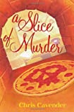 A Slice of Murder (A Pizza Lover's