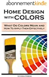 Home Design With Colors: What do colors mean and how to apply them effectively. (UPDATED) (English Edition)