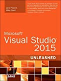 img - for Microsoft Visual Studio 2015 Unleashed (3rd Edition) by Lars Powers (2015-09-05) book / textbook / text book
