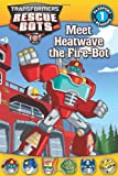 img - for Transformers: Rescue Bots: Meet Heatwave the Fire-Bot (Passport to Reading Level 1) book / textbook / text book
