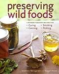Preserving Wild Foods: A Modern Forag...