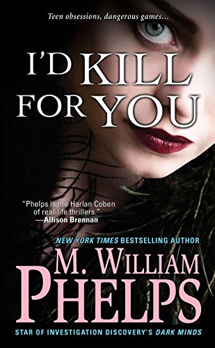 M. William Phelps - I'd Kill For You