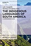 INDIGENOUS LANGUAGES OF SOUTH AMERICA: WOL 2 (The World of Linguistics) (3110255138) by Campbell, Lyle