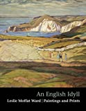 img - for An An English Idyll: Leslie Moffat Ward Paintings and Prints book / textbook / text book