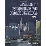 Analisis de Estructuras con Cargas Dinamicas - Tomo II: Sistemas de multiples grados de libertad