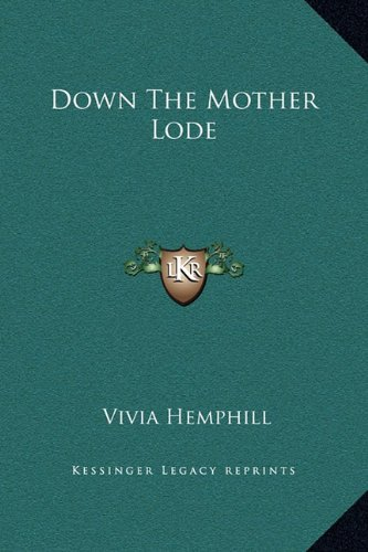 Down the Mother Lode