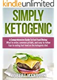 Simply Ketogenic A Comprehensive Guide to Fast Food Dining:: What to order, common pitfalls, and easy to follow tips to eating fast food on the ketogenic diet (English Edition)