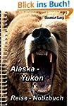 """Alaska-Yukon """"Der (gar nicht) kalte N..."""