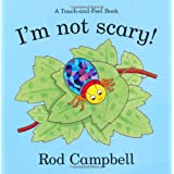 I'm Not Scary PBby Rod Campbell