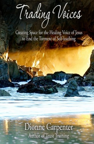 trading-voices-creating-space-for-the-healing-voice-of-jesus-to-end-the-torment-of-self-loathing-by-