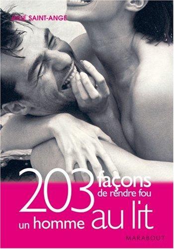 Livre 203 fa ons de rendre fou un homme au lit - Comment rendre un homme heureux au lit ...