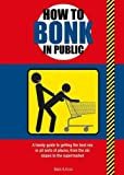 img - for How to Bonk in Public by Mats (2013-05-01) book / textbook / text book