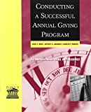 img - for Conducting a Successful Annual Giving Program 1st edition by Dove, Kent E., Lindauer, Jeffrey A., Madvig, Carolyn P. (2001) Paperback book / textbook / text book
