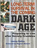 img - for Long-Term Survival In The Coming Dark Age: Preparing to Live after Society Crumbles book / textbook / text book