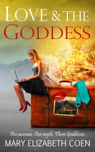 Mary Elizabeth Coen's Love & The Goddess is Free Today! Think 'Sex and the City' Meets 'Eat, Pray, Love'  Plus Don't Miss Today's Kindle Daily Deals