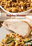 Holiday Dinners: Recipes, Articles and Equipment
