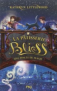 La pâtisserie Bliss 02 : Une pincée de magie, Littlewood, Kathryn