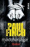 'Mädchenjäger: Thriller (Mark-Heckenburg-Reihe, Band 1)' von Paul Finch