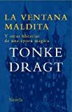 La ventana maldita / the Damn Window: Y Otras Historias De Una Epoca Magica/ and Other Stories of a Magical Time (Spanish Edition) (8498412439) by Dragt, Tonke