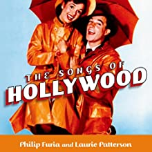 The Songs of Hollywood Audiobook by Philip Furia, Laurie Patterson Narrated by Philip Furia, Laurie Patterson