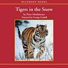 Tigers in the Snow Audiobook by Peter Matthiessen Narrated by George Guidall