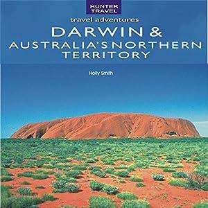 Darwin & Australia's Northern Territory Audiobook