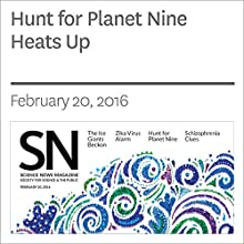 Hunt for Planet Nine Heats Up Other by Christopher Crockett Narrated by Jamie Renell