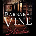 The Minotaur (       UNABRIDGED) by Barbara Vine Narrated by Siân Thomas