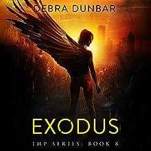 Exodus: Imp Series, Book 8 | Livre audio Auteur(s) : Debra Dunbar Narrateur(s) : Angela Rysk