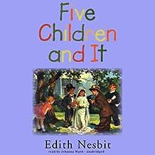 Five Children and It (       UNABRIDGED) by E. Nesbit Narrated by Johanna Ward