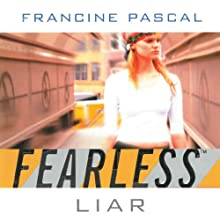 Liar : Fearless, Book 10 (       UNABRIDGED) by Francine Pascal Narrated by Elizabeth Evans