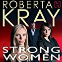 Strong Women Audiobook by Roberta Kray Narrated by Annie Aldington
