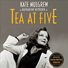 Tea at Five  by Matthew Lombardo Narrated by Kate Mulgrew