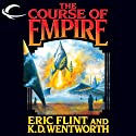 The Course of Empire Audiobook by Eric Flint, K. D. Wentworth Narrated by Chris Patton