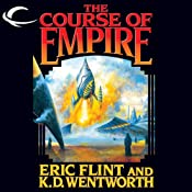 The Course of Empire | [Eric Flint, K. D. Wentworth]
