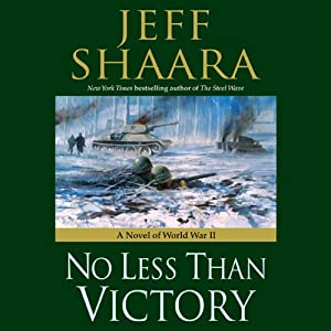No Less Than Victory: A Novel of World War II | [Jeff Shaara]